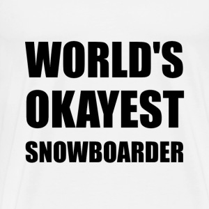 World's Okayest Snowboarder - Men's Premium T-Shirt