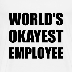 World's Okayest Employee - Men's Premium T-Shirt