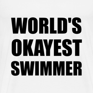 World's Okayest Swimmer - Men's Premium T-Shirt
