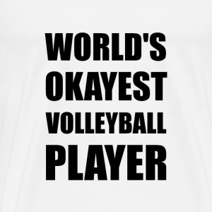World's Okayest Volleyball Player - Men's Premium T-Shirt