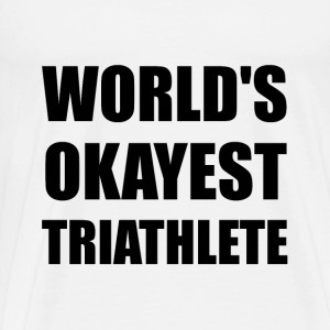 World's Okayest Triathlete - Men's Premium T-Shirt