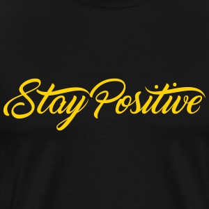 Stay Positive T-shirt - Men's Premium T-Shirt