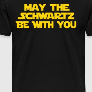 May The Schwartz Be With You T-Shirts - Men's Premium T-Shirt
