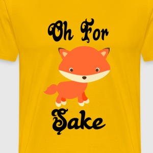 Oh for fox sake T-Shirts - Men's Premium T-Shirt