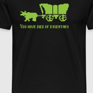 Oregon Trail - You Have Died Of Dysentery  T-Shirts - Men's Premium T-Shirt