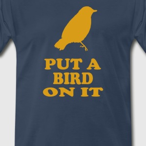 Portlandia - Put A Bird On It T-Shirts - Men's Premium T-Shirt