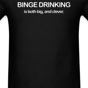 BINGE DRINKING - Men's T-Shirt