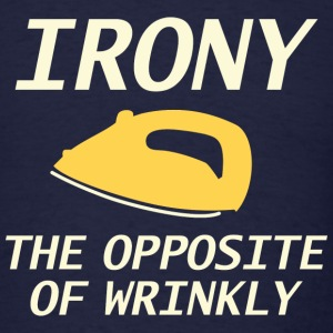 Irony The Opposite Of Wrinkly - Men's T-Shirt