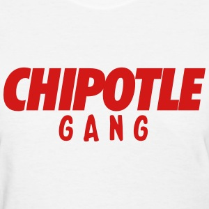 Chipotle gang T-Shirts - Women's T-Shirt