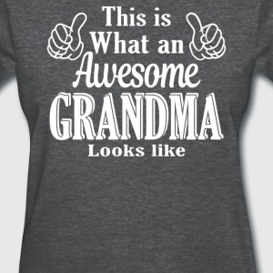 This is what an awesome Grandma looks like  - Women's T-Shirt