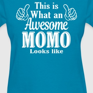 This is what an awesome Momo looks like  - Women's T-Shirt