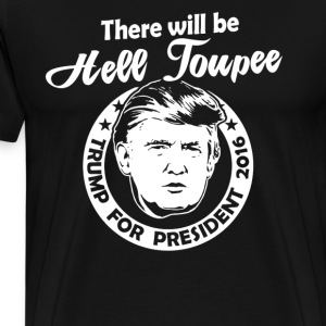 Trump-Hell Toupee- Limited Edition - Men's Premium T-Shirt