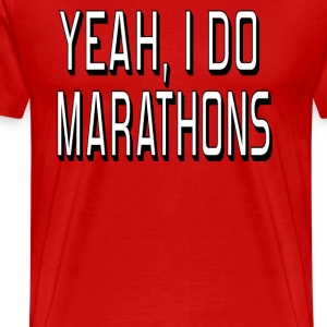 Yeah I Do Marathons  T-Shirts - Men's Premium T-Shirt