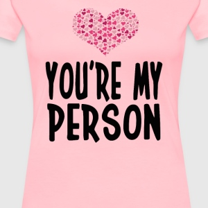 You're My Person - Grey's Anatomy T-Shirts - Women's Premium T-Shirt