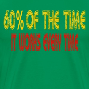 Anchorman - 60% Of The Time It Works Everytime T-Shirts - Men's Premium T-Shirt