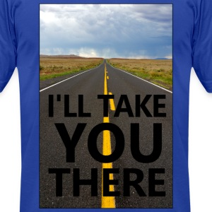 I'll Take You There - Men's T-Shirt by American Apparel