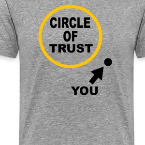 Circle Of Trust - Meet The Parents T-Shirts - Men's Premium T-Shirt