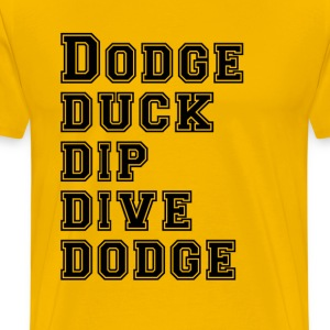 dodge duck dip.png T-Shirts - Men's Premium T-Shirt