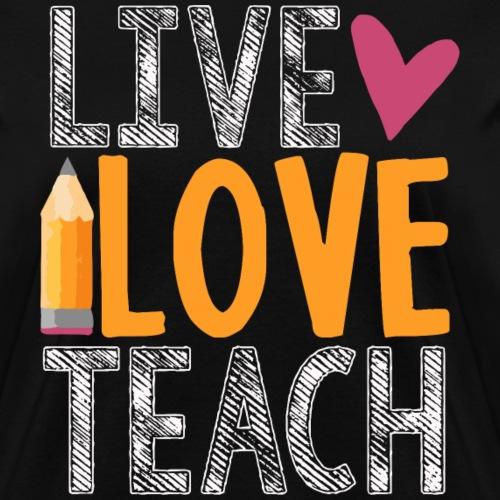 Live. Love. Teach.