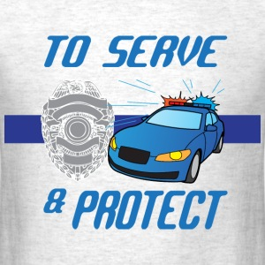 To serve and Protect light gray t shirt - Men's T-Shirt