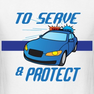 To Serve and Protect white t shirt - Men's T-Shirt