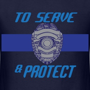 To Serve and Protect navy blue t shirt - Men's T-Shirt