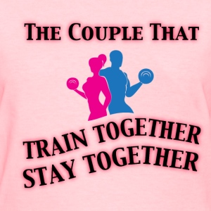 the couple that Train Together Women's pink tshirt - Women's T-Shirt