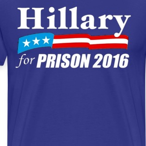 Hillary For Prison - Limited Edition - Men's Premium T-Shirt