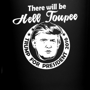Trump-Hell Toupee- Limited Edition - Full Color Mug
