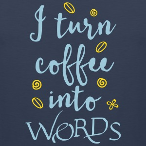 i turn coffee into words Sportswear - Men's Premium Tank