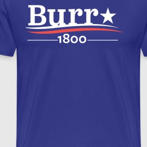 Burr 1800 T-Shirts - Men's Premium T-Shirt