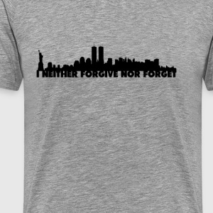 I Neither Forgive Nor Forget - Men's Premium T-Shirt
