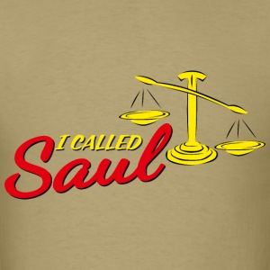 I called Saul T-Shirts - Men's T-Shirt