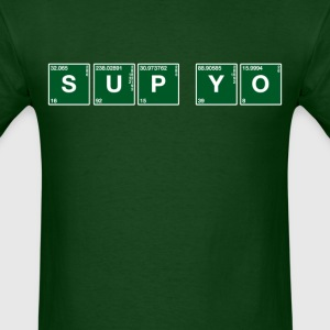 Atomic Symbol ... Sup Yo - Men's T-Shirt