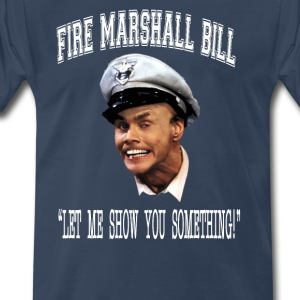Fire Marshall Bill - Let Me Show You Something  T-Shirts - Men's Premium T-Shirt
