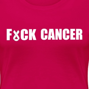 Fuck Cancer T-Shirts - Women's Premium T-Shirt