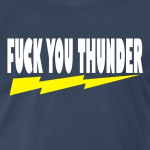 Ted Quote - Fuck You Thunder T-Shirts - Men's Premium T-Shirt