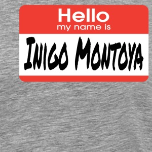 Hello My Name Is Inigo Montoya -The Princess Bride T-Shirts - Men's Premium T-Shirt