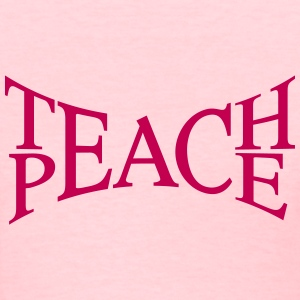 teach peace T-Shirts - Women's T-Shirt