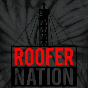 Roofer Nation T-Shirts - Unisex Tie Dye T-Shirt