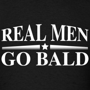 Real Men Go Bald - Men's T-Shirt