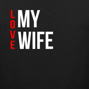 LOVE MY WIFE / HUSBAND COUPLE MAN WOMAN Sportswear - Men's Premium Tank