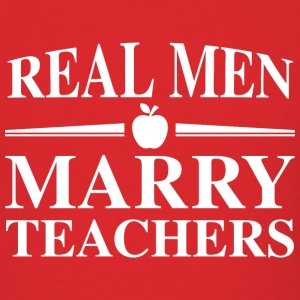 Real Men Marry Teachers - Men's T-Shirt