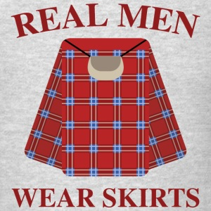 Real Men Wear Skirts - Men's T-Shirt