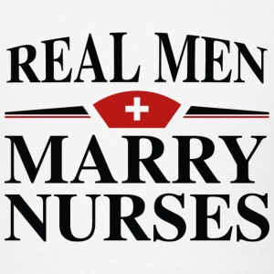 Real Men Marry Nurses - Men's T-Shirt