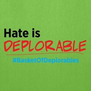 Hate is Deplorable: Anti-Trump 2016 Bags & backpacks - Tote Bag