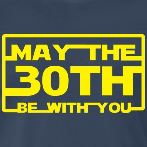 May the 30th be with you T-Shirts - Men's Premium T-Shirt