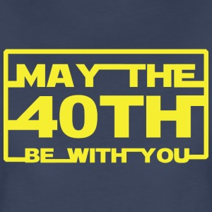 May the 40th be with you T-Shirts - Women's Premium T-Shirt