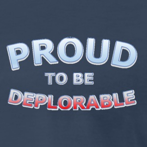 Proud to be Deplorable - Men's Premium T-Shirt