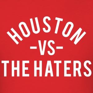 Houston vs. the Haters T-Shirts - Men's T-Shirt